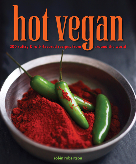 Hot Vegan - 200 Sultry & Full-Flavored Recipes from Around the World - cover