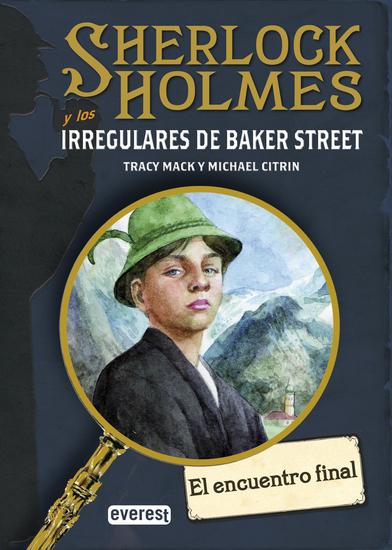 SHERLOCK HOLMES y los irregulares de Baker Street El encuentro final - cover