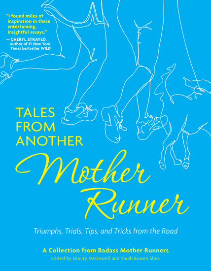 Tales from Another Mother Runner - Triumphs Trials Tips and Tricks from the Road - cover