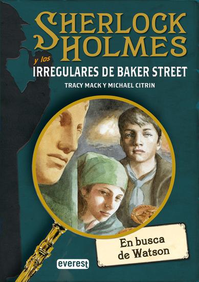 SHERLOCK HOLMES y los irregulares de Baker Street En busca de Watson - cover