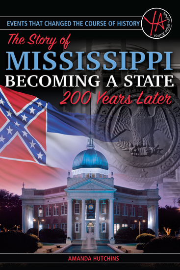 Events that Changed the Course of History - The Story of Mississippi Becoming a State 200 Years Later - cover