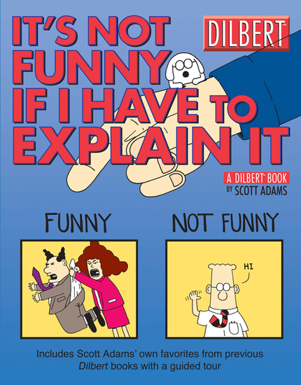 It's Not Funny If I Have to Explain It - A Dilbert Treasury - cover