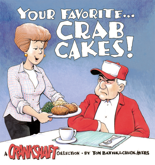 Your Favorite Crab Cakes! - A Crankshaft Collection - cover