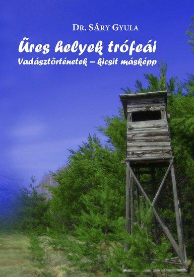 Üres helyek trófeái - Vadásztörténetek – kicsit másképp - cover