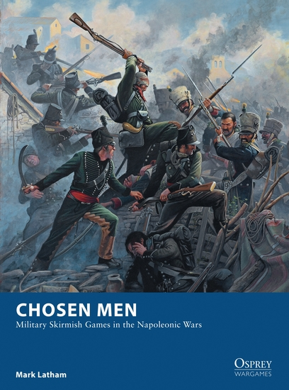 Chosen Men - Military Skirmish Games in the Napoleonic Wars - cover