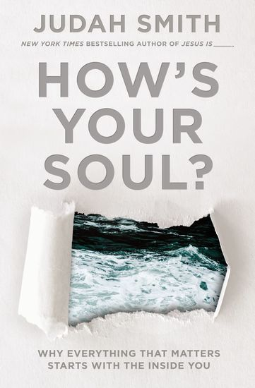 How's Your Soul? - Why Everything that Matters Starts with the Inside You - cover