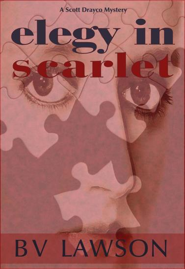 Elegy in Scarlet - Scott Drayco Mystery Series - cover