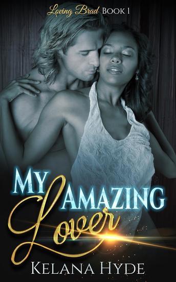 My Amazing Lover - Loving Brad #1 - cover