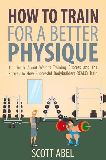 How to Train for a Better Physique - cover