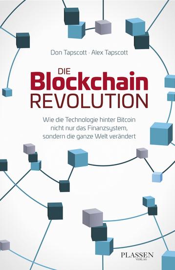 Die Blockchain-Revolution - Wie die Technologie hinter Bitcoin nicht nur das Finanzsystem sondern die ganze Welt verändert - cover