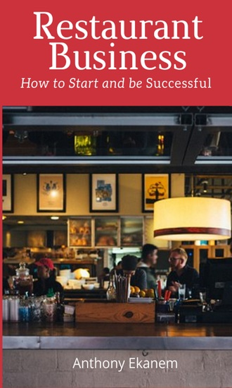 Restaurant Business - How to Start and be Successful - cover
