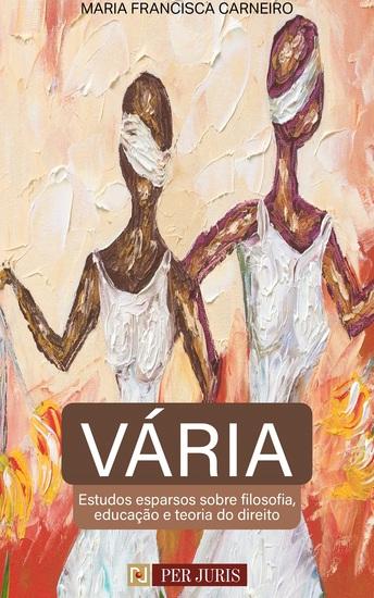 Vária - Estudos esparsos sobre filosofia educação e teoria do direito - cover