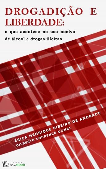 Drogadição e liberdade - O que acontece no uso nocivo de álcool e drogas ilícitas - cover