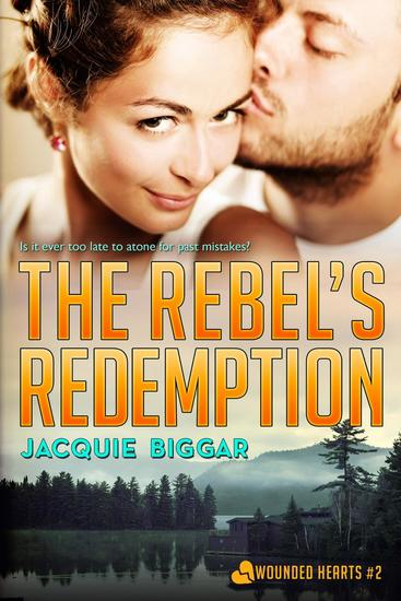 The Rebel's Redemption - Wounded Hearts #2 - cover