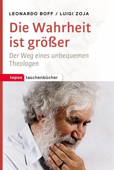 Die Wahrheit ist größer - Der Weg eines unbequemen Theologen - cover