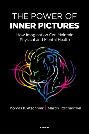The Power of Inner Pictures - How Imagination can Maintain Physical and Mental Health - cover