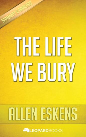 The Life We Bury by Allen Eskens - cover
