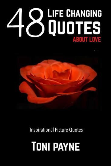 48 Life Changing Quotes about Love Vol 1: Inspirational Picture Quotes - 48 Life Changing Quotes about Love #1 - cover