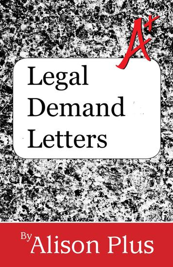 Legal Demand Letters - A+ Guides to Writing #10 - cover