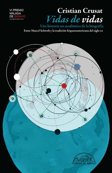 Vidas de vidas - Una historia no académica de la biografía Entre Marcel Schwob y la tradición hispanoamericana del siglo XX - cover