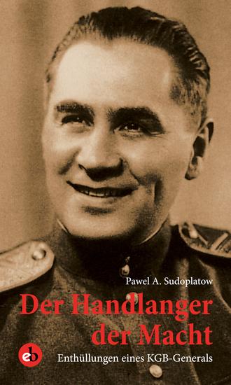 Der Handlanger der Macht - Enthüllungen eines KGB-Generals - cover