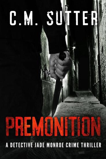 Premonition - A Detective Jade Monroe Crime Thriller #4 - cover