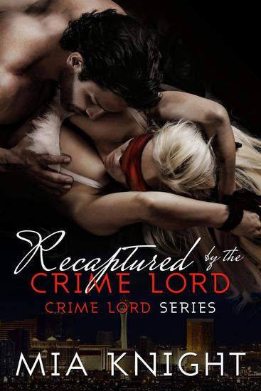 Recaptured by the Crime Lord - Crime Lord Series #2 - cover