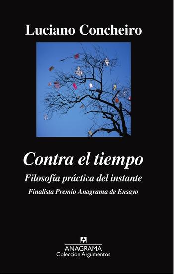 Contra el tiempo - Filosofía práctica del instante - cover
