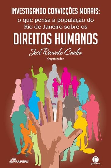 Investigando convicções morais - o que pensa a população do Rio de Janeiro sobre os direitos humanos - cover