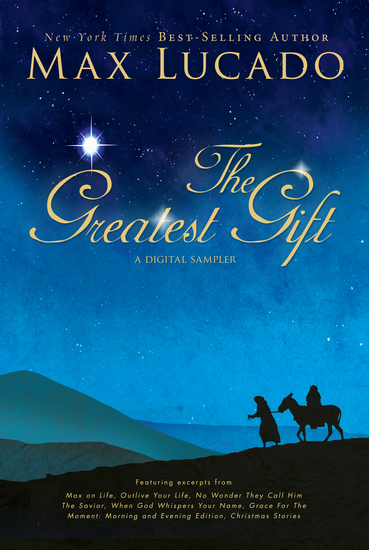 The Greatest Gift - A Max Lucado Digital Sampler - cover
