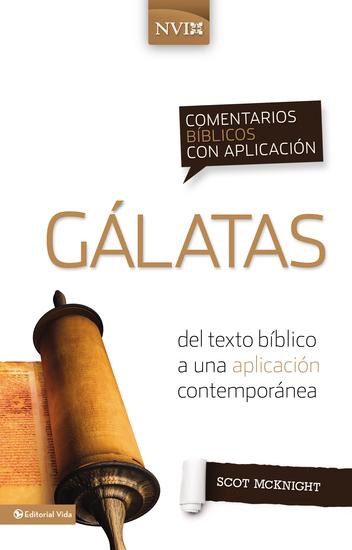 Comentario bíblico con aplicación NVI Gálatas - Del texto bíblico a una aplicación contemporánea - cover