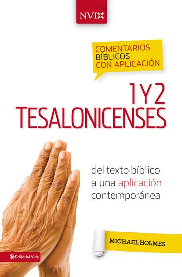 Comentario bíblico con aplicación NVI 1 y 2 Tesalonicenses - Del texto bíblico a una aplicación contemporánea - cover