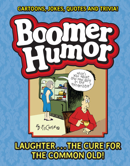 Boomer Humor - Cartoons Jokes Quotes and Trivia! - cover