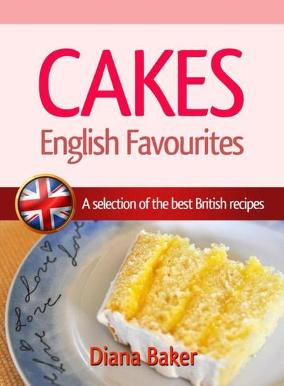 Cakes - English Favourites - A Selection of the Best British Recipes - cover