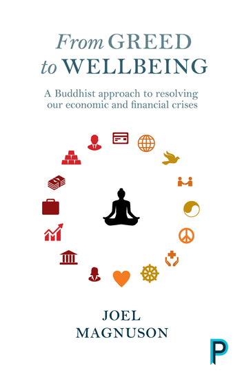 From Greed to Wellbeing - A Buddhist Approach to Resolving Our Economic and Financial Crises - cover
