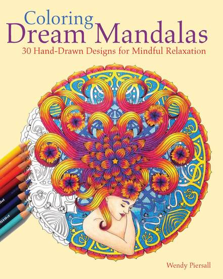 Coloring Dream Mandalas - 30 Hand-drawn Designs for Mindful Relaxation - cover