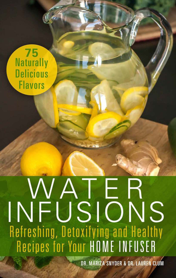 Water Infusions - Refreshing Detoxifying and Healthy Recipes for Your Home Infuser - cover