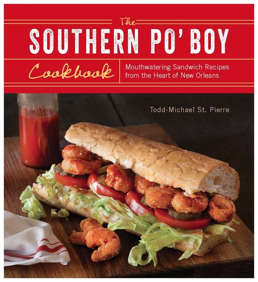 The Southern Po' Boy Cookbook - Mouthwatering Sandwich Recipes from the Heart of New Orleans - cover