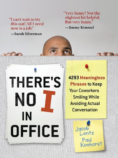 There's No I in Office - 4293 Meaningless Phrases to Keep Your Coworkers Smiling While Avoiding Actual Conversation - cover