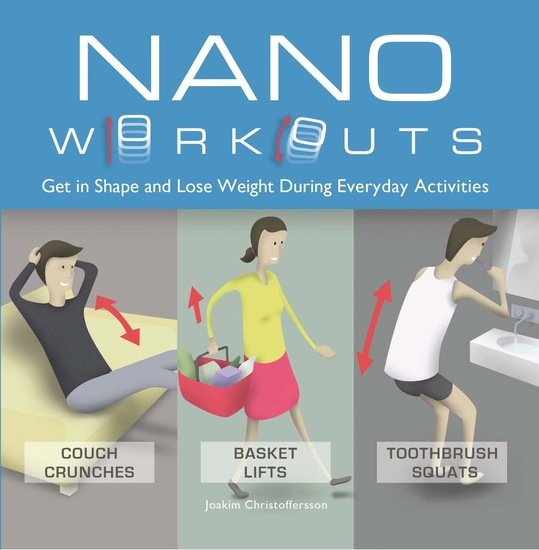 Nano Workouts - Get in Shape and Lose Weight During Everyday Activities - cover