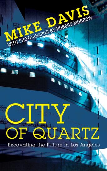 City of Quartz - Excavating the Future in Los Angeles - cover