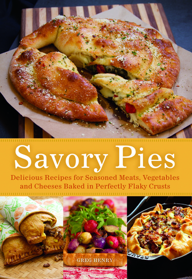 Savory Pies - Delicious Recipes for Seasoned Meats Vegetables and Cheeses Baked in Perfectly Flaky Pie Crusts - cover