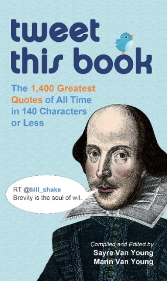 Tweet This Book - The 1400 Greatest Quotes of All Time in 140 Characters or Less - cover