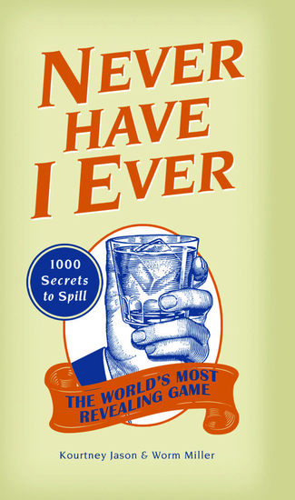 Never Have I Ever - 1000 Secrets for the World's Most Revealing Game - cover