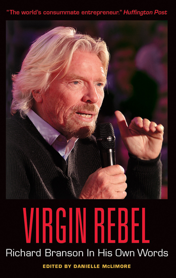 Virgin Rebel: Richard Branson In His Own Words - cover