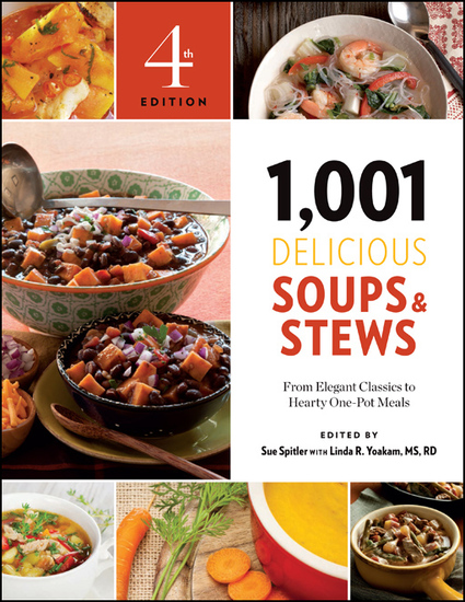 1001 Delicious Soups and Stews - From Elegant Classics to Hearty One-Pot Meals - cover