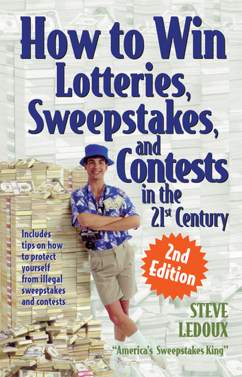 How to Win Lotteries Sweepstakes and Contests in the 21st Century - cover
