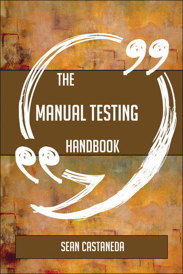 The Manual testing Handbook - Everything You Need To Know About Manual testing - cover