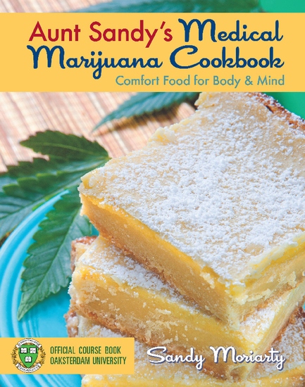 Aunt Sandy's Medical Marijuana Cookbook - Comfort Food for Mind and Body - cover