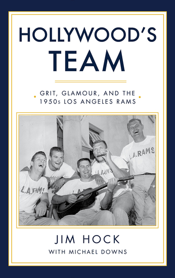 Hollywood's Team - Grit Glamour and the 1950s Los Angeles Rams - cover